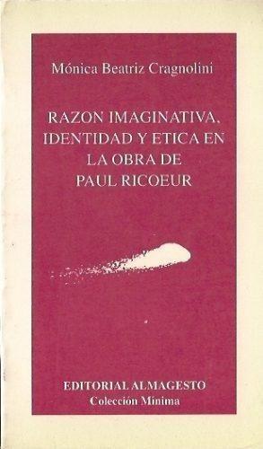 Imagen 1 de 5 de Razon Imaginativa Identidad Etica En La Obra De Paul Ricoeur