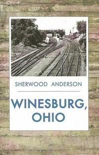 Winesburg, Ohio Sherwood Anderson
