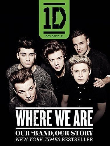 One Direction: Where We Are: Our Band, Our Story: 100% Of...
