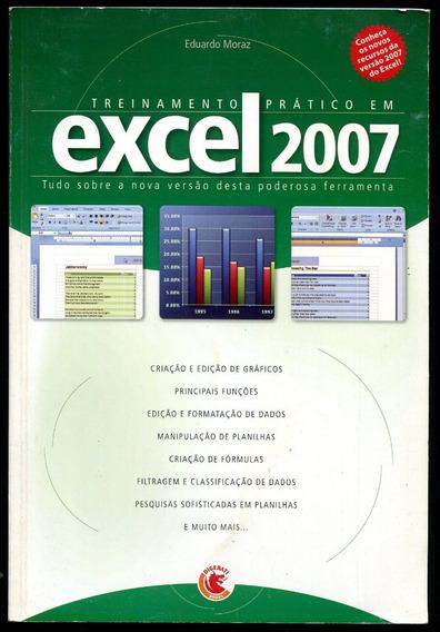 Treinamento Prático Em Excel 2007 - Eduardo Moraz - L.2270