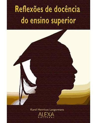 Imagem 1 de 1 de Reflexões De Docência Do Ensino Superior