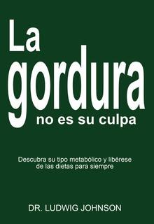 La Gordura No Es Su Culpa Ultima Edición + Regalo