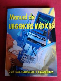 Manual De Urgencias Medicas Guia Para Enfermeros Y Paramedic