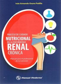 Proceso De Cuidado Nutricional En La Enfermedad Renal Crónic