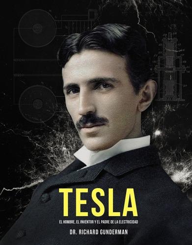 Imagen 1 de 3 de Tesla, Richard Gunderman, Oberon