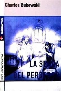 La Senda Del Perdedor - Charles Bukowski - Por Flores Centro