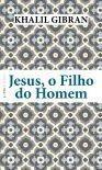 Livro - Jesus, O Filho Do Homem - Khalil Gibran