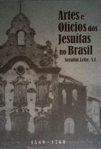 Artes E Oficios Dos Jesuitas No Brasil 1549-1760
