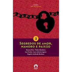 Segredos De Amor, Namoro E Paixão - Col. Clube Dos Segredos