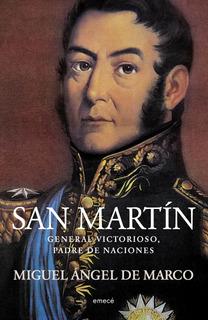 San Martín. General Victorioso, Padre De Naciones