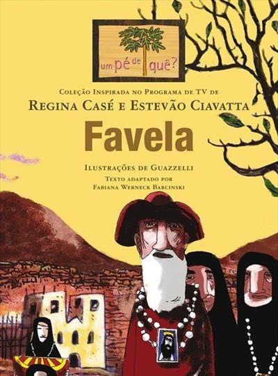 Favela- Colecao Um Pe De Que Regina Case E Estevao Ciavatta