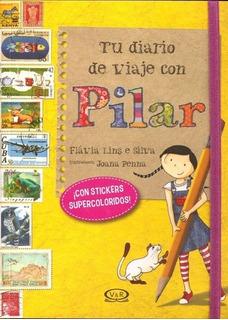 Tu Diario De Viaje Con Pilar - Flávia Lins E Silva