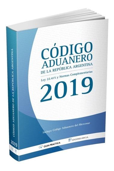 Código Aduanero De La República Argentina - Edición 2019