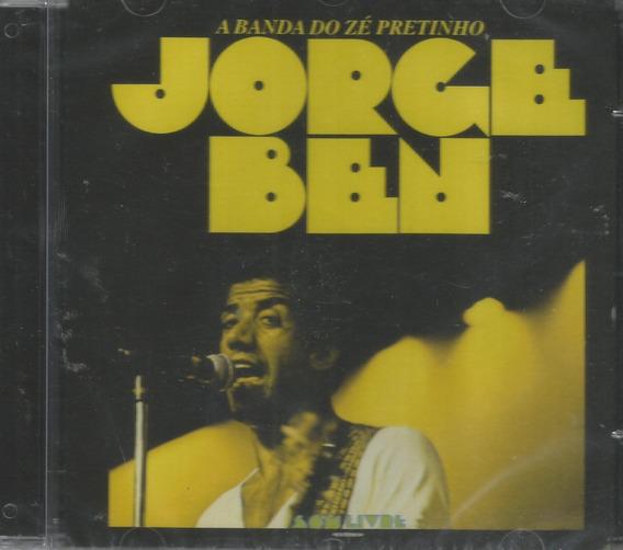 Cd - Jorge Ben - A Banda Do Zé Pretinho - Lacrado