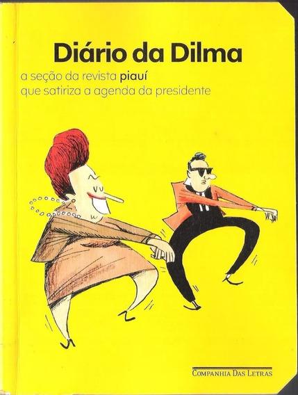 Diário Da Dilma - A Seção Da Revista Piauí 675 Humor