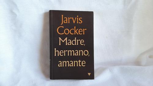 Madre Hermano Amante Jarvis Cocker Mondadori