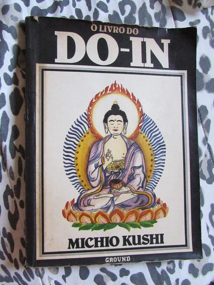 O Livro Do Do-in - Michio Kushi (ricamente Ilustrativo)