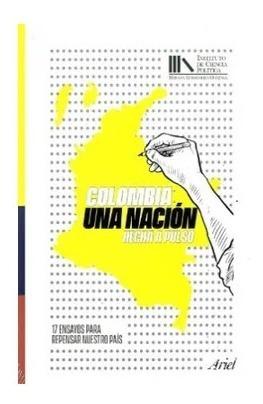 Imagen 1 de 1 de Colombia: Una Nación Hecha A Pulso. Fundación Instituto