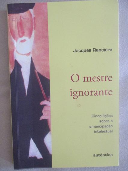 O Mestre Ignorante - Jacques Rancière