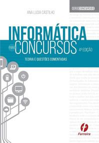 Informática Para Concursos - Teoria E Questões Comentadas
