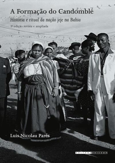 A Formacao Do Candomble - Historia E Ritual Da Nacao Jeje