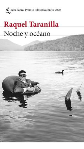 Noche Y Oceano. Raquel Taranilla. Seix Barral