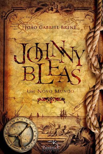 Imagem 1 de 5 de Livro 1 Da Trilogia Johnny Bleas. Um Novo Mundo. (aventura)