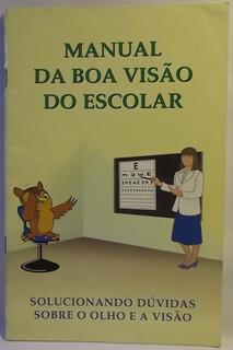 Livro (ms). Oliveira, Regina - Man. Da Boa Visão Escolar (a)