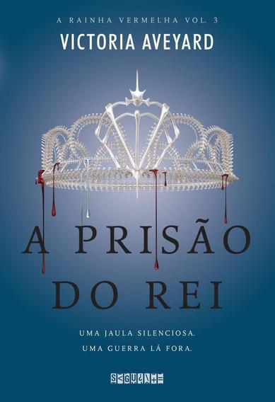 A Prisão Do Rei - Série A Rainha Vermelha - Vol. 3
