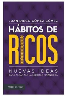 Libro - Hábitos De Ricos - Juan Diego Gómez Pdf
