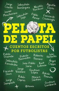 Pelota De Papel De Sebastián Dominguez - Planeta