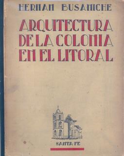Arquitectura De La Colonia En El Litoral- Busaniche Hernan