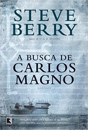 A Busca De Carlos Magno Steve Berry