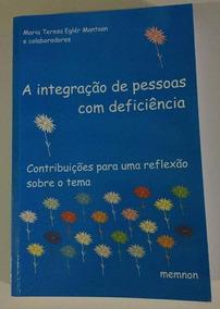 Livros Integração Da Pessoacom Deficiencia /sexo P/a Def Men