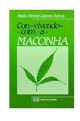 Livro Convivendo Com A Maconha Paulo Afonso Caruso Ronca