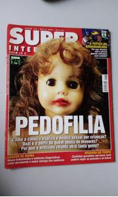 Super Interessante - Pedofilia - Super 15 Anos. Barato!