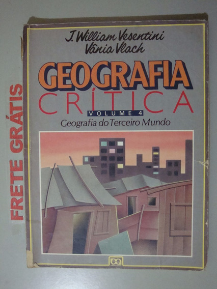 Livro Geografia Crítica-geografia Do Terceiro Mundo -vol 4