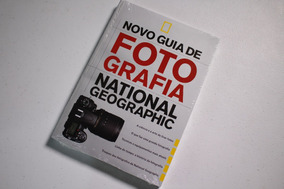 Novo Guia De Fotografia National Geographic