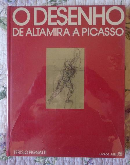 Terisio Pignatti - O Desenho: De Altamira A Picasso
