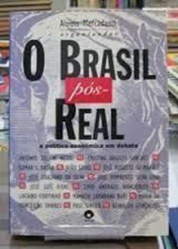 O Brasil Pos-real: A Politica Economica Em Debate
