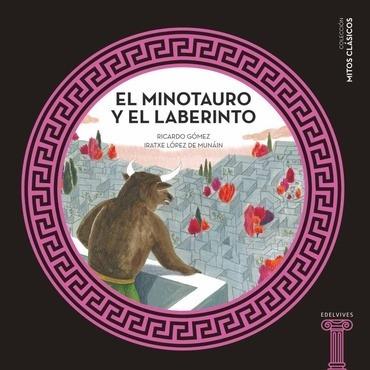 El Minotauro Y El Laberinto - Gomez, Lopez De Munain