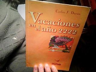 Vacaciones En El Año 2222 - Carlos Durán - Sigmar