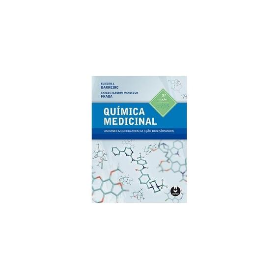 Química Medicinal - As Bases Moleculares Da Ação Dos Fármaco