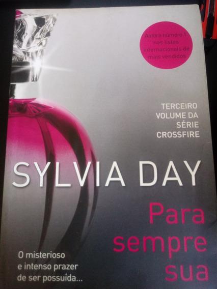 Livro Para Sempre Sua -(série Crossfire - 3.vol) Sylvia Day