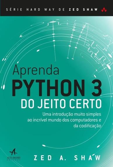 Aprenda Python 3 Do Jeito Certo - Uma Introducao Muito Sim