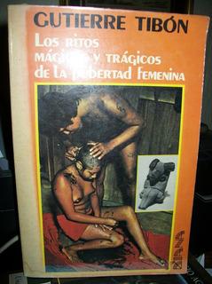 Los Ritos Magicos Y Tragicos De La Pubertad.gutierre Tibon