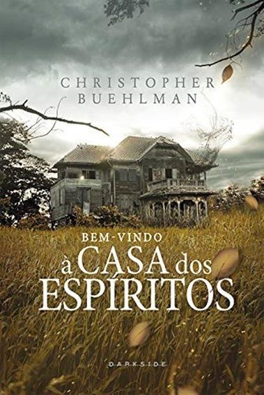 Bem-vindo À Casa Dos Espíritos Christopher Buehlman Brinde