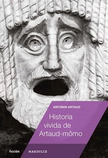 Historia Vivida De Artaud, Antonin Artaud, Mar Dulce