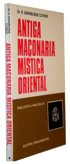 Antiga Maçonaria Mistica Oriental R Swinburne Cly 97 Livro /