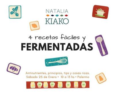 Taller 4 Recetas Fácilesy Fermentadas Con Natalia Kiako